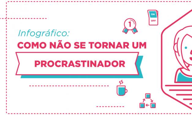 [INFOGRÁFICO] – As 10 técnicas que irão te fazer parar de procrastinar hoje!