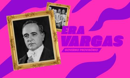Era Vargas para o Enem, parte 1 – Governo Provisório