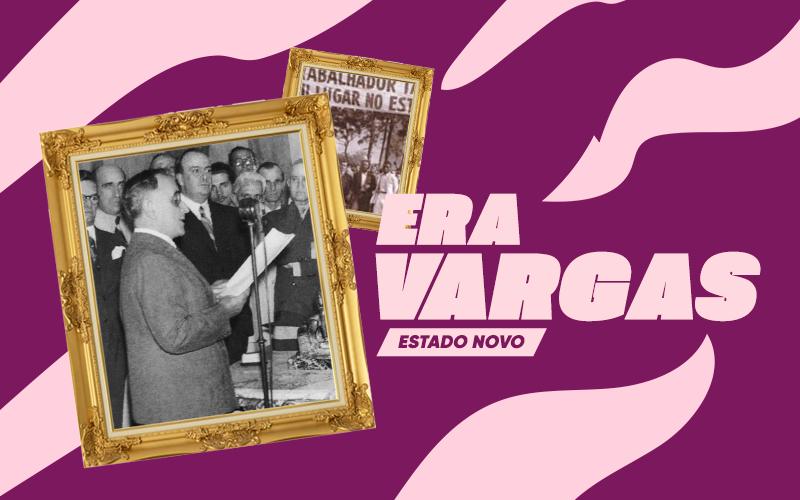Era Vargas para o Enem, parte 3 – O Estado Novo