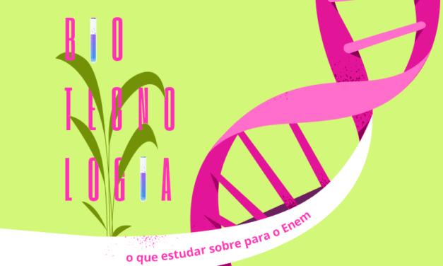 Biotecnologia, o que é e como pode cair no Enem?