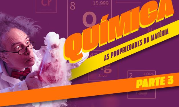 Introdução à química, parte 3: as propriedades da matéria