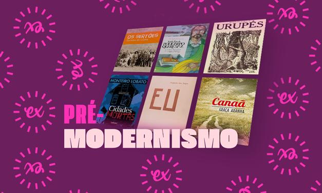 PRINCIPAIS AUTORES E OBRAS DO PRÉ-MODERNISMO