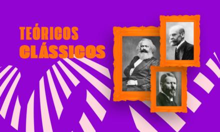 PRINCIPAIS TÉORICOS CLÁSSICOS DA SOCIOLOGIA