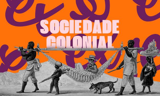 CURIOSIDADES DA SOCIEDADE COLONIAL