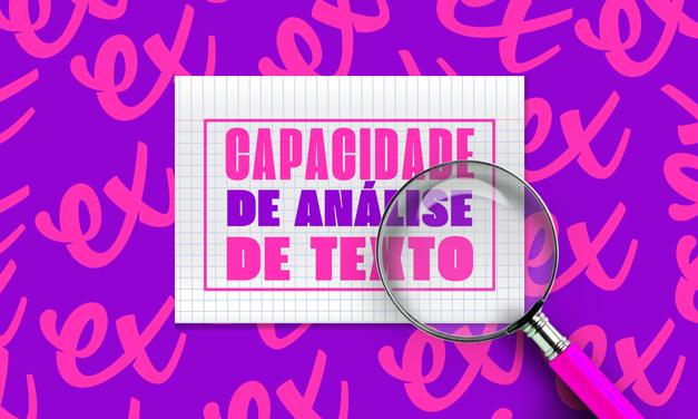 CAPACIDADE DE ANÁLISE DE TEXTO NO ENEM