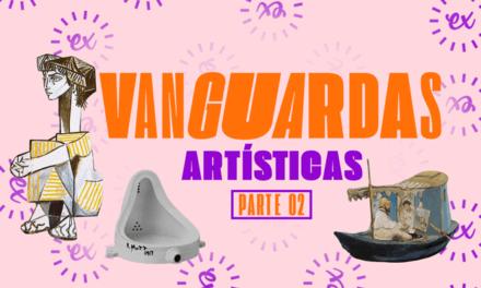 PRINCIPAIS PONTOS SOBRE AS VANGUARDAS ARTÍSTICAS PARTE 2
