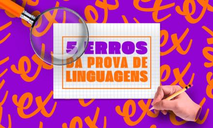 5 ERROS QUE VOCÊ COMETE NA PROVA DE LINGUAGENS
