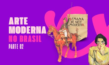 A ARTE MODERNA NO BRASIL PARA O ENEM – PARTE I