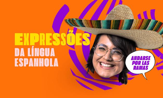 EXPRESSÕES DA LÍNGUA ESPANHOLA QUE VOCÊ PRECISA SABER