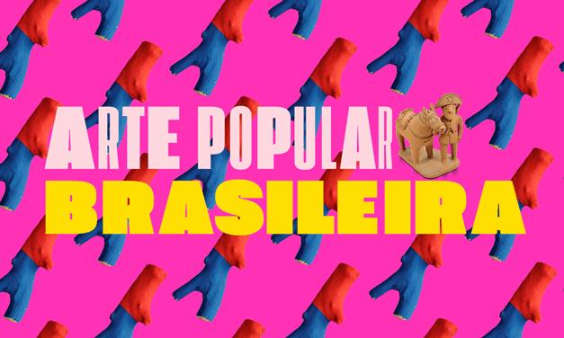 ARTE POPULAR NO BRASIL PARA O ENEM – PARTE I